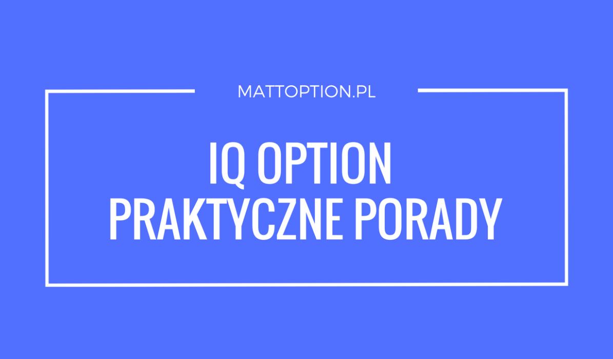 Hogyan kell használni az IQ opció? - Gyakorlati tanácsok